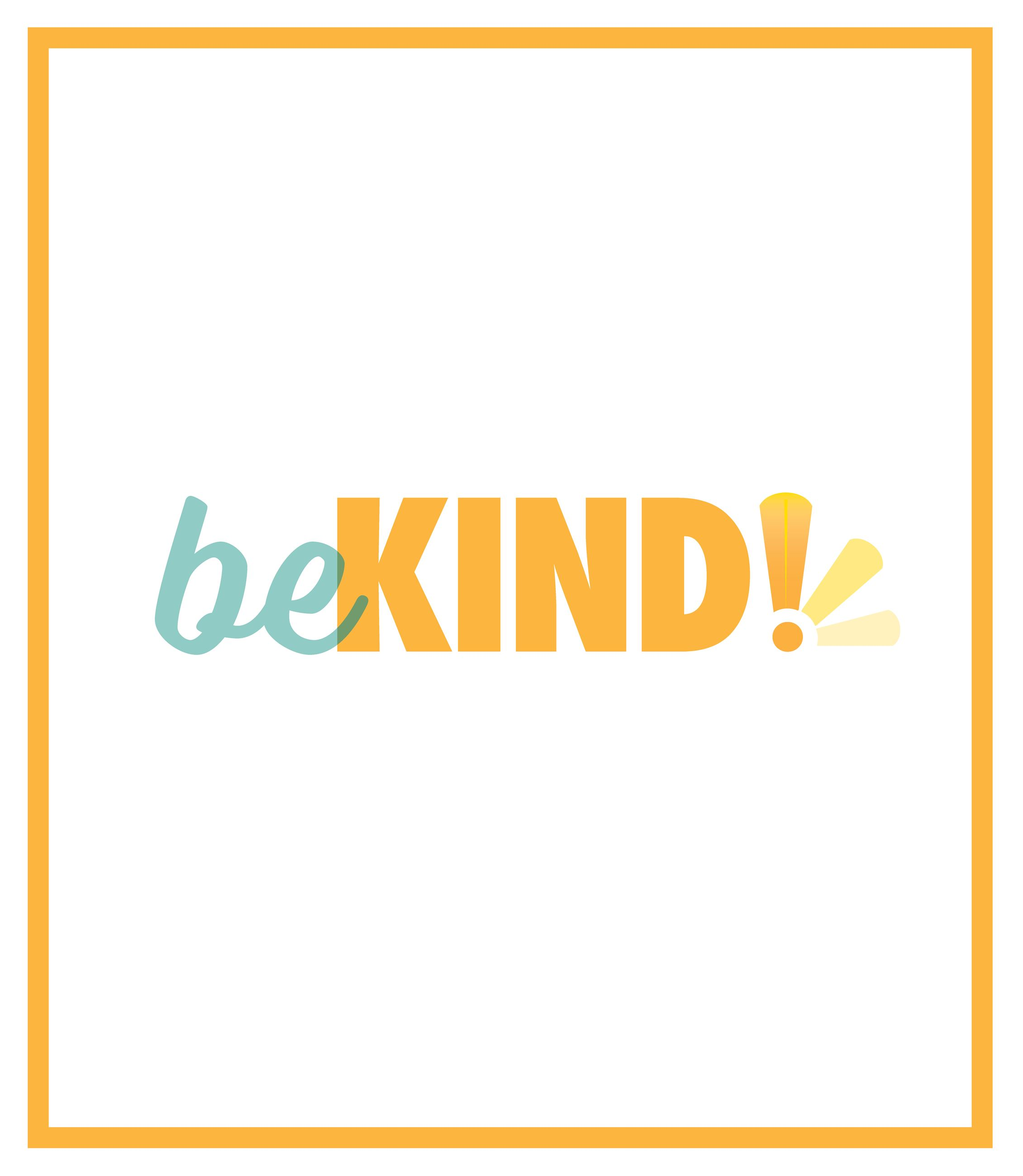 "Typography that says ""Be Kind"""