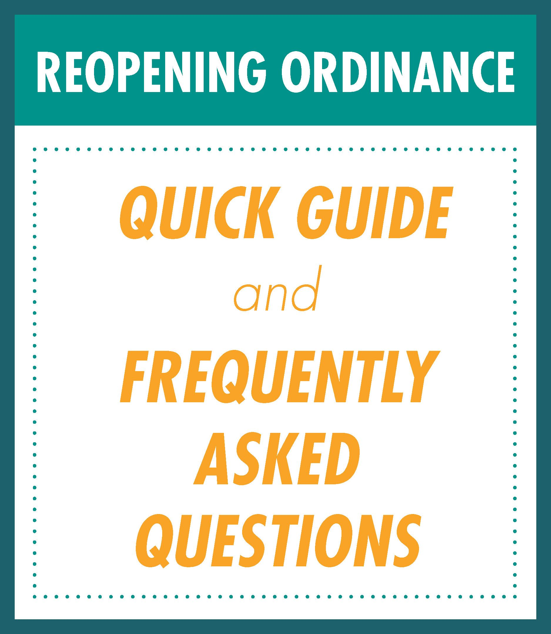 Graphic that reads Reopening Ordinance Quick Guide and Frequently Asked Questions